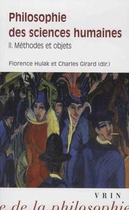 Florence Hulak et Charles Girard - Philosophie des sciences humaines - Volume 2, Méthodes et objets.