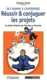 Florence Hunot - De l'homme à l'entreprise Réussir et conjuguer les projets - La belle histoire de Charles Victoire.