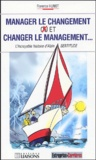 Florence Hunot - Manager le changement et changer le management... - L'incroyable histoire d'Alain Sertitude.
