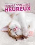 Florence Icard et Françoise Claustres - Rendre son chat heureux.