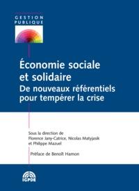 Florence Jany-Catrice et Nicolas Matyjasik - Economie sociale et solidaire - De nouveaux référentiels pour tempérer la crise.