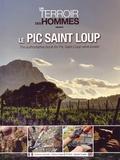 Florence Jaroniak et Sharon Nagel - Le Pic Saint Loup - Un terroir, des hommes.