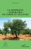"""Florence Jean - La propriété """"arboraire"""" en Corse et ailleurs."""