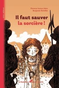 Florence Jenner-Metz et Benjamin Strickler - Il faut sauver la sorcière !.