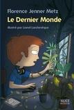 Florence Jenner-Metz - Le dernier monde.