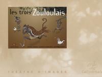 Florence Jenner-Metz et Stéphane Henrich - Les trois Zouloulais.