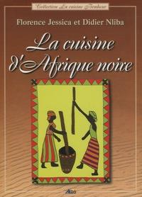 Florence Jessica et Didier Nliba - La cuisine d'Afrique noire.