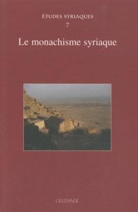 Florence Jullien - Le monachisme syriaque.