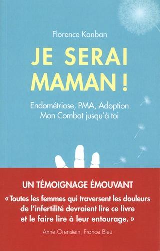 Je Serai Maman Endometriose Pma Adoption De Florence Kanban Grand Format Livre Decitre