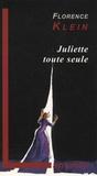 Florence Klein - Juliette toute seule - Un voyage dans l'histoire du théâtre occidental au XXe siècle.