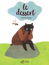 Florence Koenig - Le dessert.