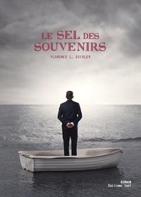 Florence L. Dickler - Le sel des souvenirs.