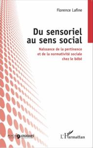 Feriasdhiver.fr Du sensoriel au sens social - Naissance de la pertinence et de la normativité sociale chez le bébé Image
