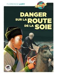 Florence Lamy - Danger sur la route de la soie.