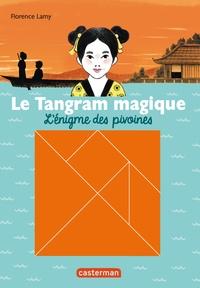 Florence Lamy - Le Tangram magique Tome 1 : L'énigme des pivoines - Avec un tangram magnétique offert.