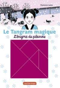 Florence Lamy - Le Tangram magique Tome 2 : L'énigme du pékinois.