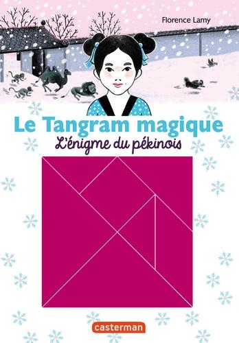 Le Tangram magique Tome 2 L'énigme du pékinois