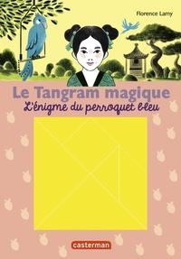 Florence Lamy - Le Tangram magique Tome 4 : L'énigme du perroquet bleu - Avec 1 tangram magnétique.