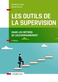 Florence Lamy et Michel Moral - Les outils de la supervision dans les métiers de l'accompagnement.