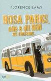 Florence Lamy - Rosa Parks, elle a dit non au racisme.