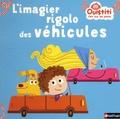 Florence Langlois - L'imagier rigolo des véhicules.