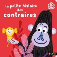 Florence Langlois - La petite histoire des contraires.