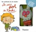 Florence Langlois et Madeleine Deny - Le petit pot de Kouki.