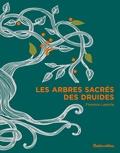 Florence Laporte et Isabelle Frances - Les arbres sacrés des druides.