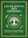 Florence Laporte et Michel Sinier - Les plantes des druides - Symbolisme, pouvoirs magiques et recettes de la tradition celtique.