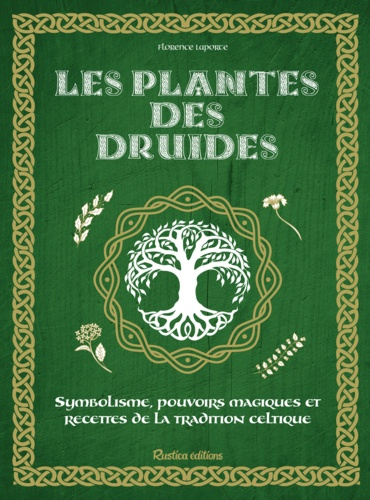 Les plantes des druides - Florence Laporte, Michel Sinier, Isabelle Frances - Format ePub - 9782815310987 - 9,99 €