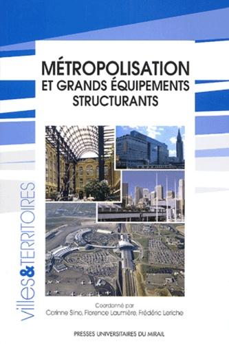 Florence Laumière et Frédéric Leriche - Métropolisation et grands équipements structurants.