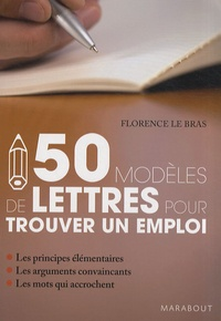 Florence Le Bras - 50 modèles de lettres pour trouver un emploi.