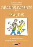 Florence Le Bras - Grands-parents et malins.