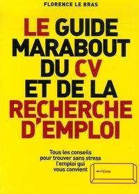 Florence Le Bras - Le guide Marabout du CV et de la recherche d'emploi.