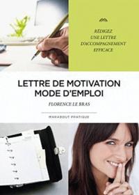 Florence Le Bras - Lettre de motivation mode d'emploi.