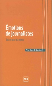 Florence Le Cam et Denis Ruellan - Emotions de journalistes - Sel et sens du métier.