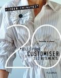 Florence Le Maux et Fred Lucano - 20 Idées pour customiser ses vêtements.
