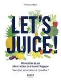 Florence Le Maux - Let's juice!.
