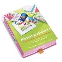 Florence Le Maux - Masking stickers - Habillez cartes, photos et cadeaux !.