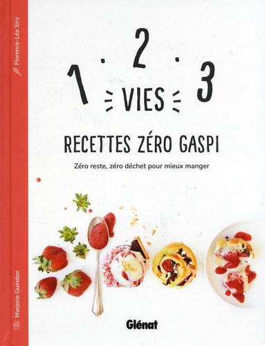 1 2 3 Vies Recettes Zero Gaspi Zero Reste Zero Dechet Pour Mieux Manger Grand Format