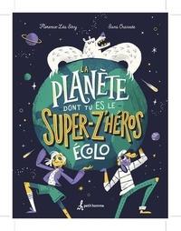 Florence-Léa Siry et  Sans Cravate - La planète - dont tu es le - Super Z'héros écolo.