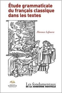 Florence Lefeuvre - Etude grammaticale du français classique dans les textes.