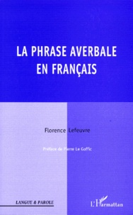Florence Lefeuvre - La phrase averbale en français.