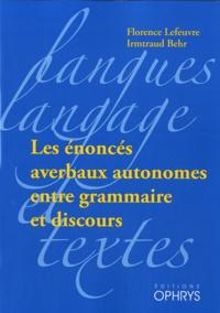 Florence Lefeuvre et Imrtraud Behr - Les énoncés averbaux autonomes entre grammaire et discours.
