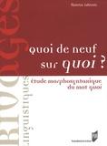 Florence Lefeuvre - Quoi de neuf sur quoi ? - Etude morphosyntaxique du mot quoi.