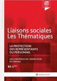 Florence Lefrançois et Sandra Limou - La protection des représentants du personnel - Les controles de l inspection du travail.