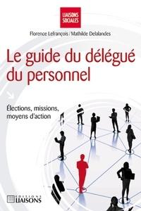 Le guide du délégué du personnel - Elections, missions, moyens daction.pdf