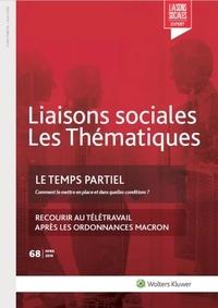 Florence Lefrançois et Montvalon luc De - Le temps partiel - 68 Avril 2019 - Comment le mettre en place et dans quelles conditions ? Recourir au télétravail après les ordonnances Macron.