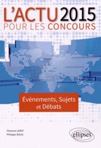 Florence Leray et Philippe Solal - L'actu 2015 pour les concours - Evènements, sujets et débats.