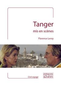 Florence Leroy - Tanger mis en scènes.